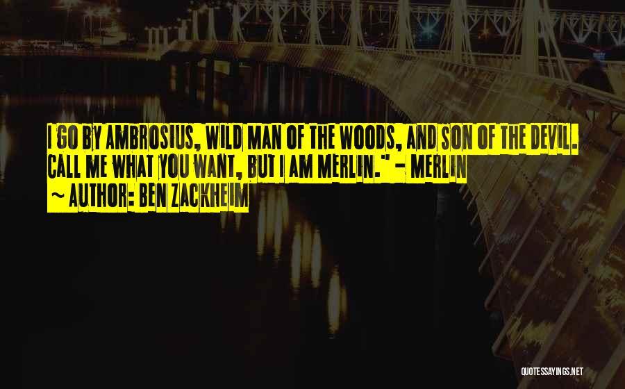 Ambrosius Quotes By Ben Zackheim