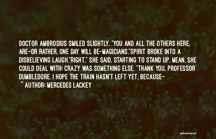 Ambrosius Quotes By Mercedes Lackey