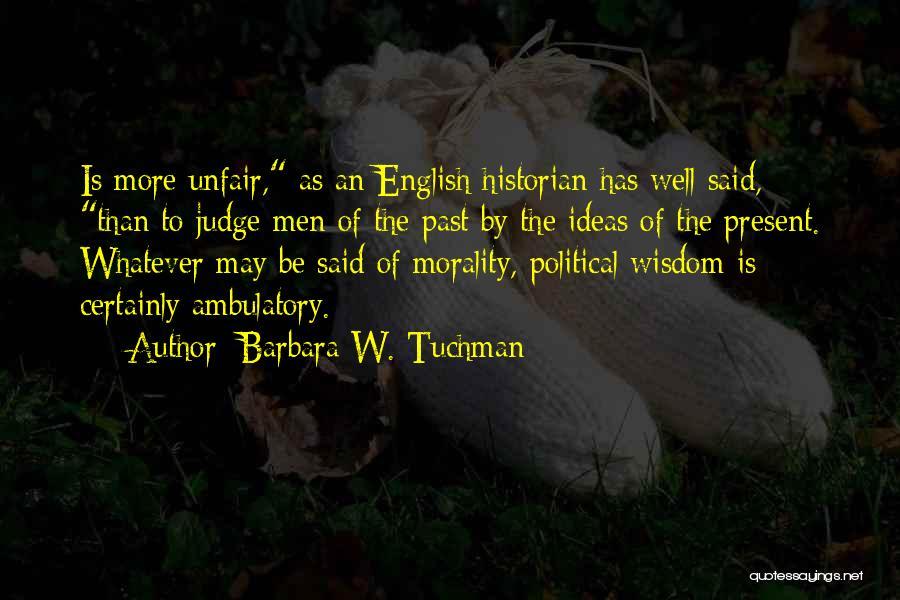 Ambulatory Quotes By Barbara W. Tuchman