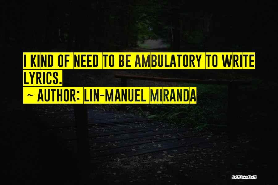 Ambulatory Quotes By Lin-Manuel Miranda