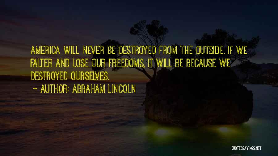 America Abraham Lincoln Quotes By Abraham Lincoln