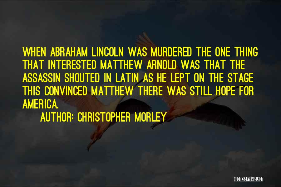 America Abraham Lincoln Quotes By Christopher Morley