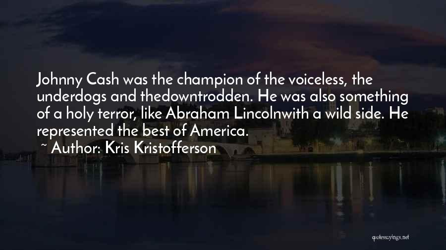 America Abraham Lincoln Quotes By Kris Kristofferson
