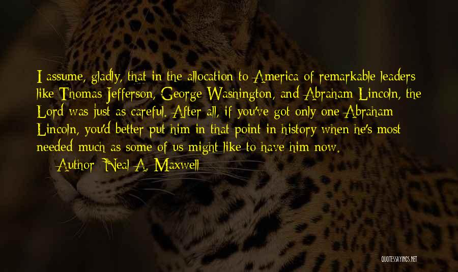 America Abraham Lincoln Quotes By Neal A. Maxwell