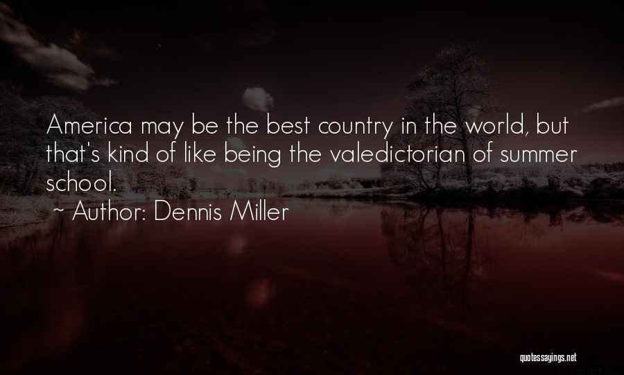 America Being The Best Country Quotes By Dennis Miller