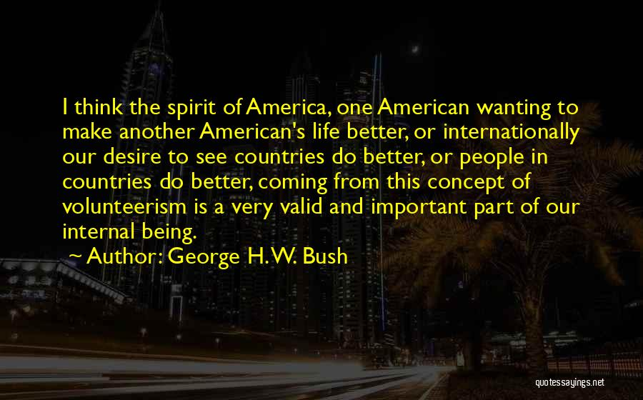 America Being The Best Country Quotes By George H. W. Bush