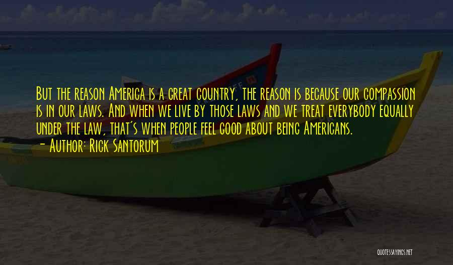 America Being The Best Country Quotes By Rick Santorum