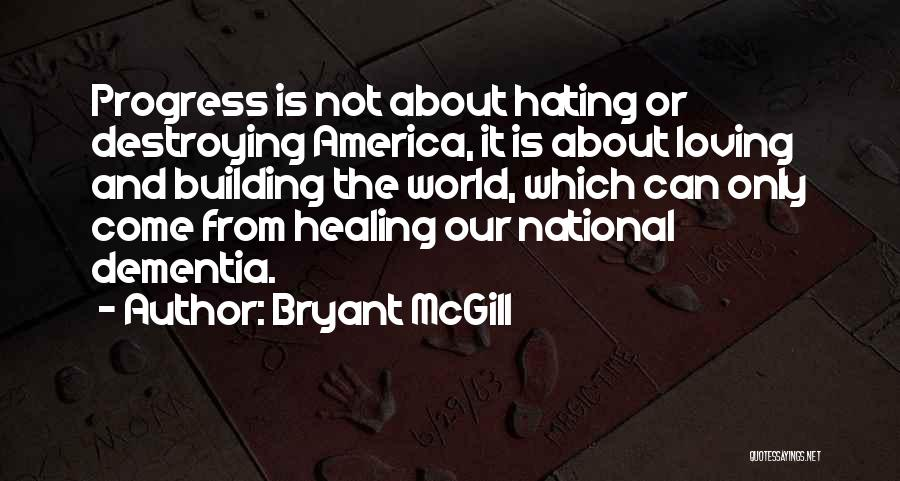America Destroying Itself Quotes By Bryant McGill