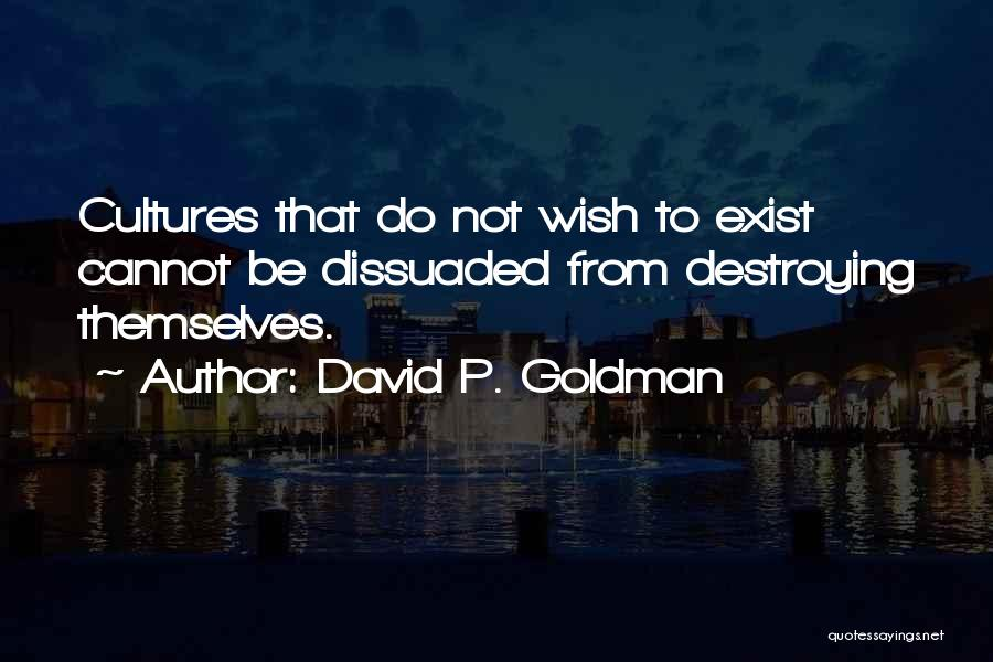 America Destroying Itself Quotes By David P. Goldman