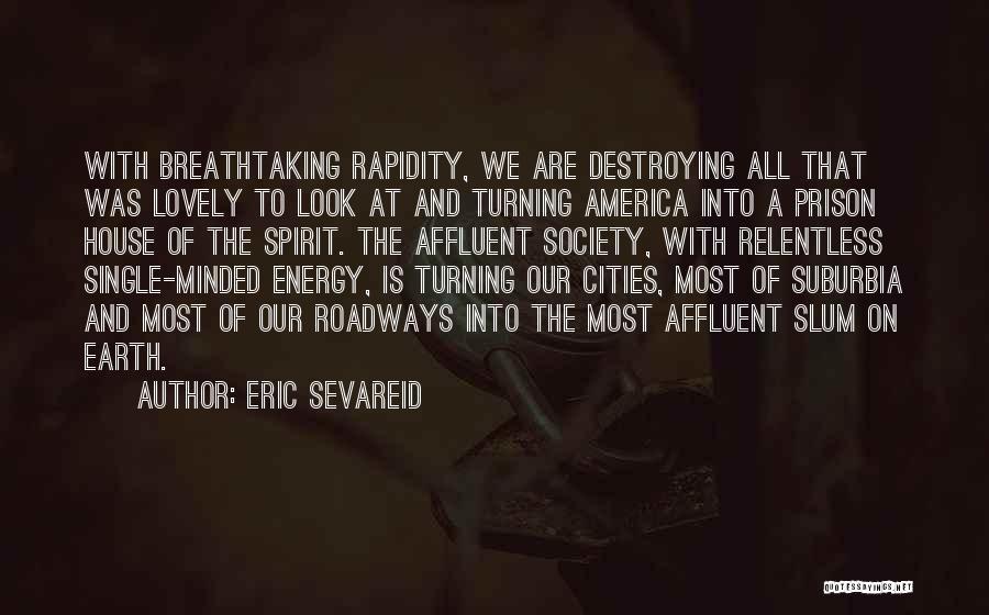 America Destroying Itself Quotes By Eric Sevareid