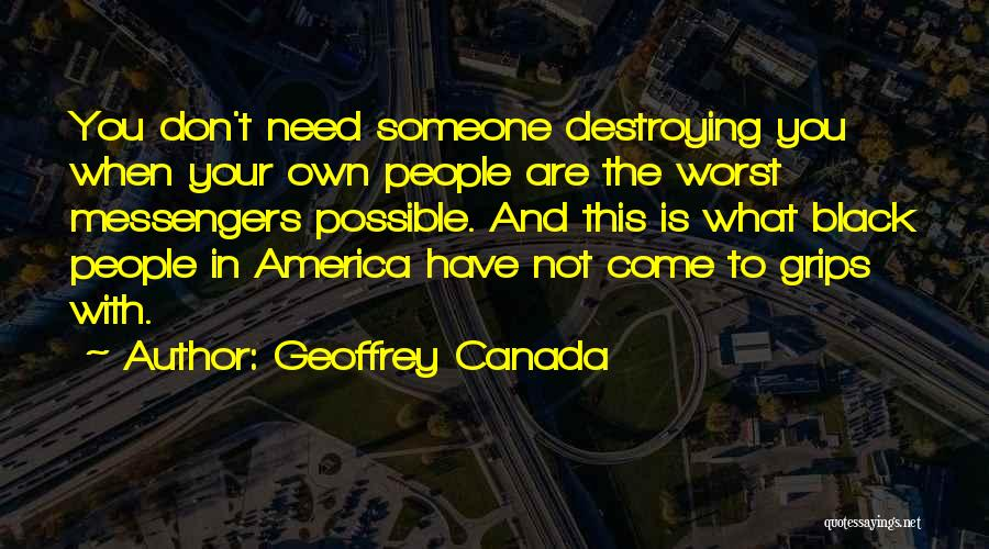 America Destroying Itself Quotes By Geoffrey Canada