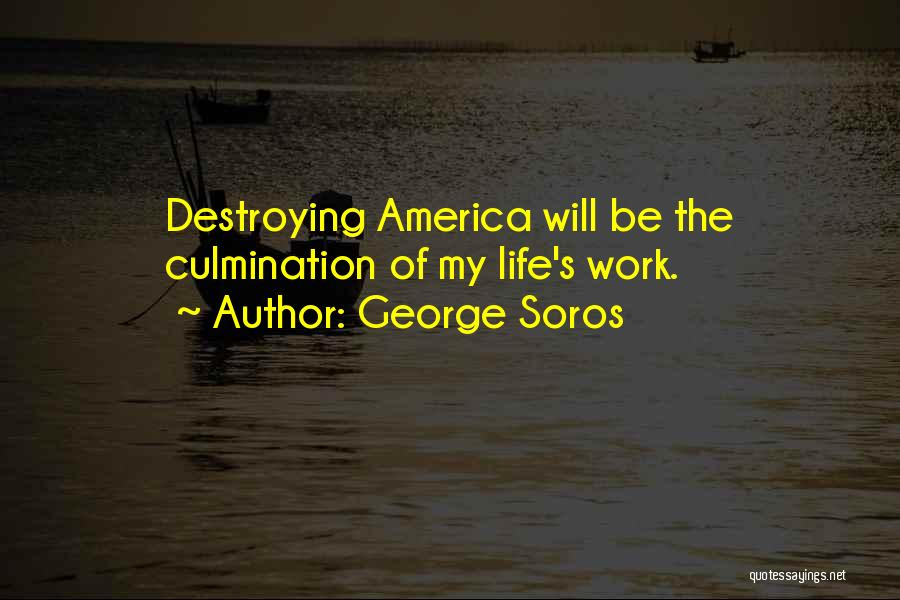 America Destroying Itself Quotes By George Soros