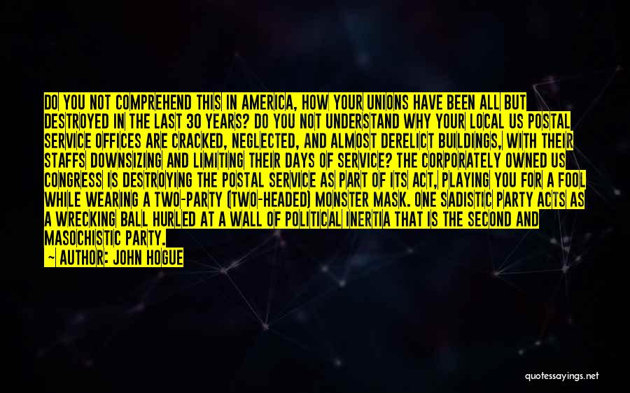 America Destroying Itself Quotes By John Hogue