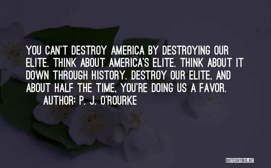 America Destroying Itself Quotes By P. J. O'Rourke