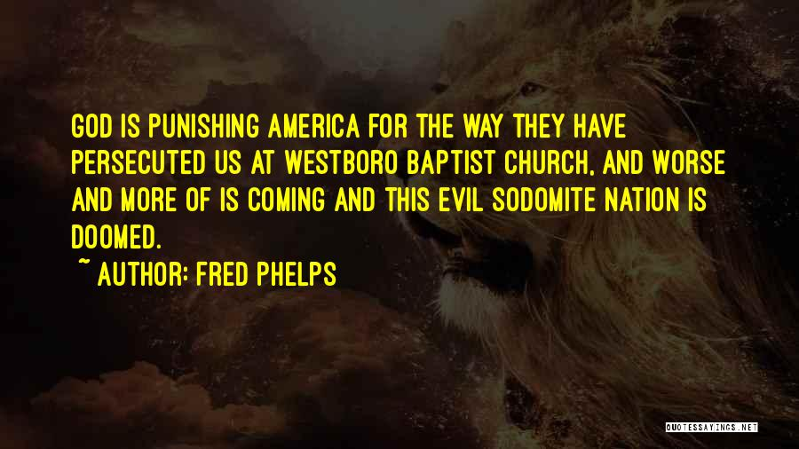 America Is Doomed Quotes By Fred Phelps