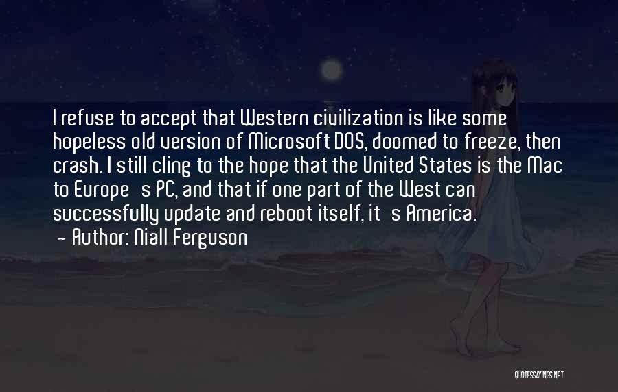 America Is Doomed Quotes By Niall Ferguson