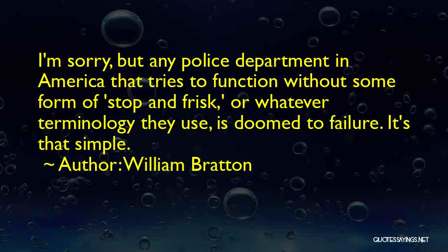 America Is Doomed Quotes By William Bratton