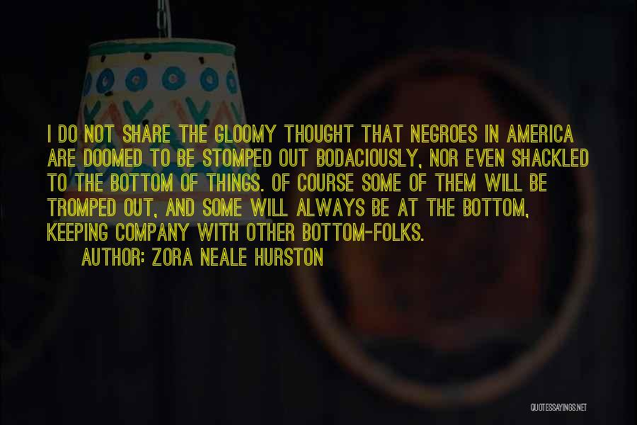 America Is Doomed Quotes By Zora Neale Hurston
