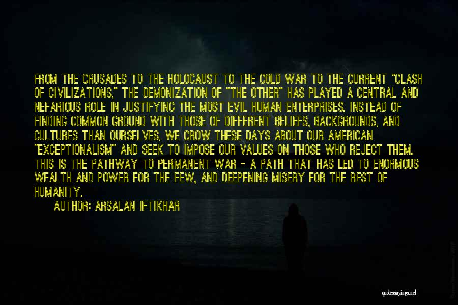 American Beliefs And Values Quotes By Arsalan Iftikhar