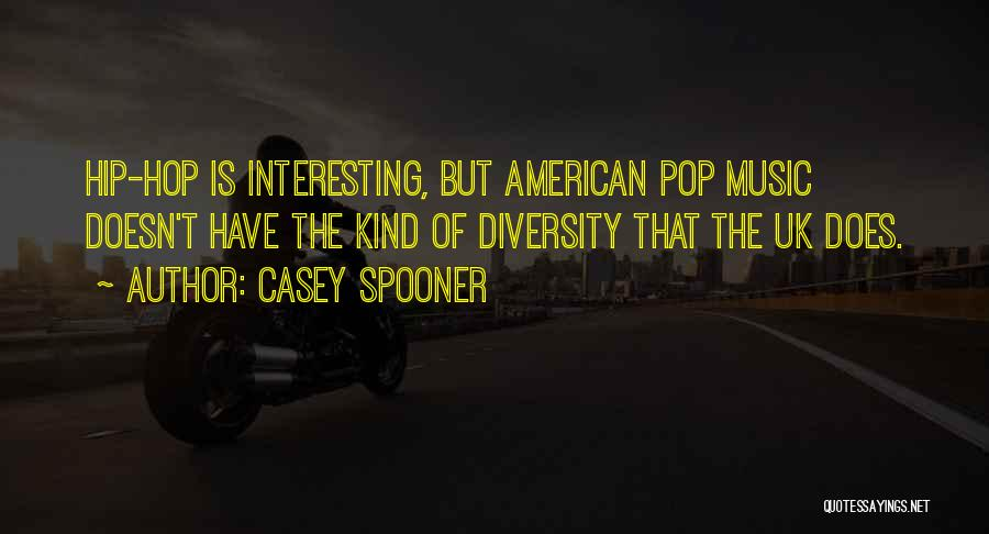 American Diversity Quotes By Casey Spooner
