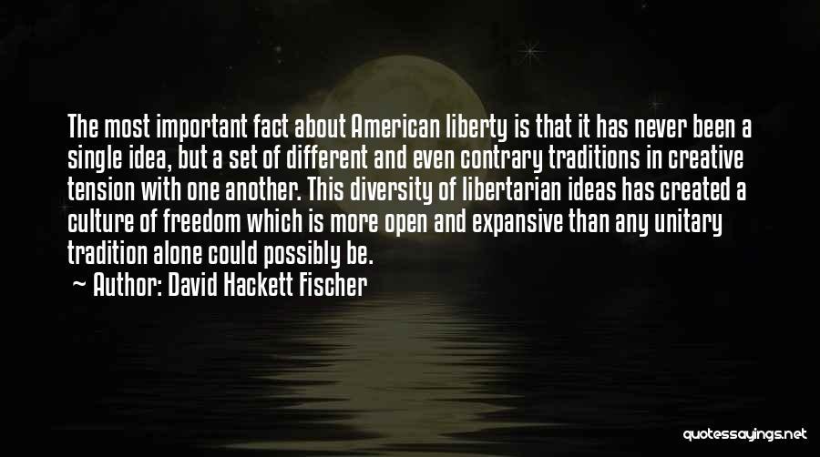 American Diversity Quotes By David Hackett Fischer