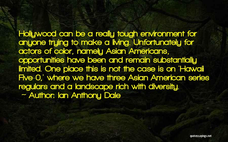 American Diversity Quotes By Ian Anthony Dale