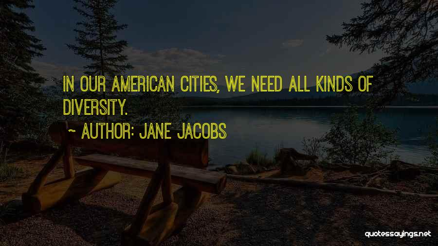 American Diversity Quotes By Jane Jacobs