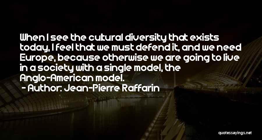 American Diversity Quotes By Jean-Pierre Raffarin