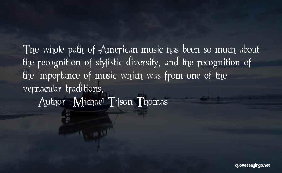 American Diversity Quotes By Michael Tilson Thomas