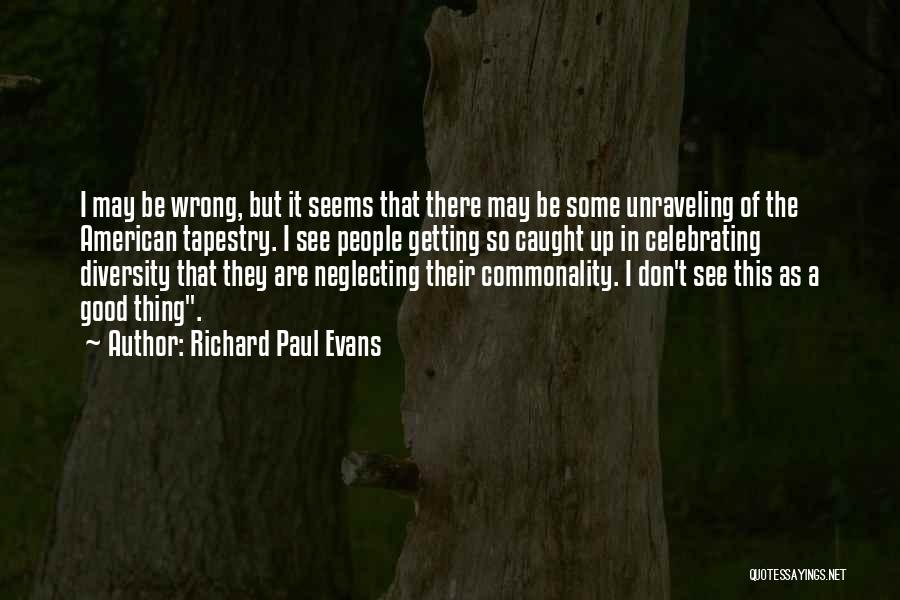 American Diversity Quotes By Richard Paul Evans