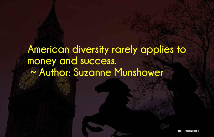 American Diversity Quotes By Suzanne Munshower