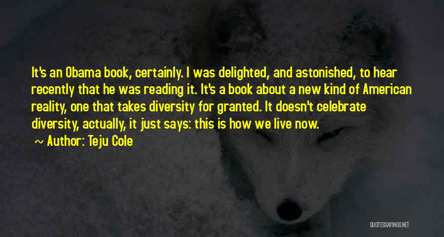American Diversity Quotes By Teju Cole