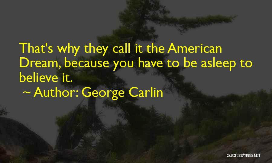 American Dream Funny Quotes By George Carlin