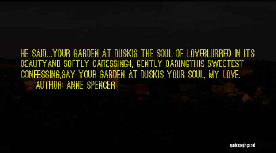 American Literature Love Quotes By Anne Spencer