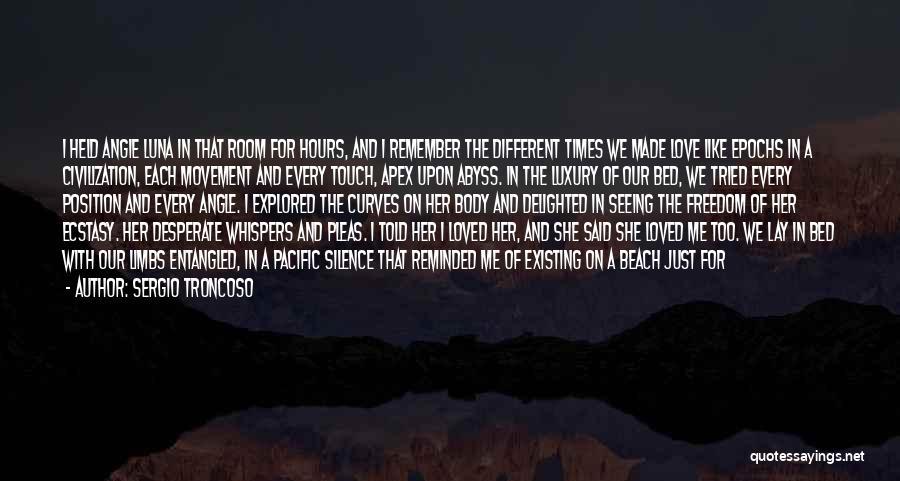 American Literature Love Quotes By Sergio Troncoso