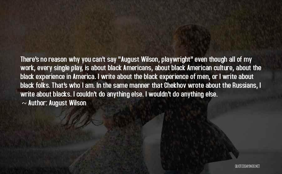American Playwright Quotes By August Wilson