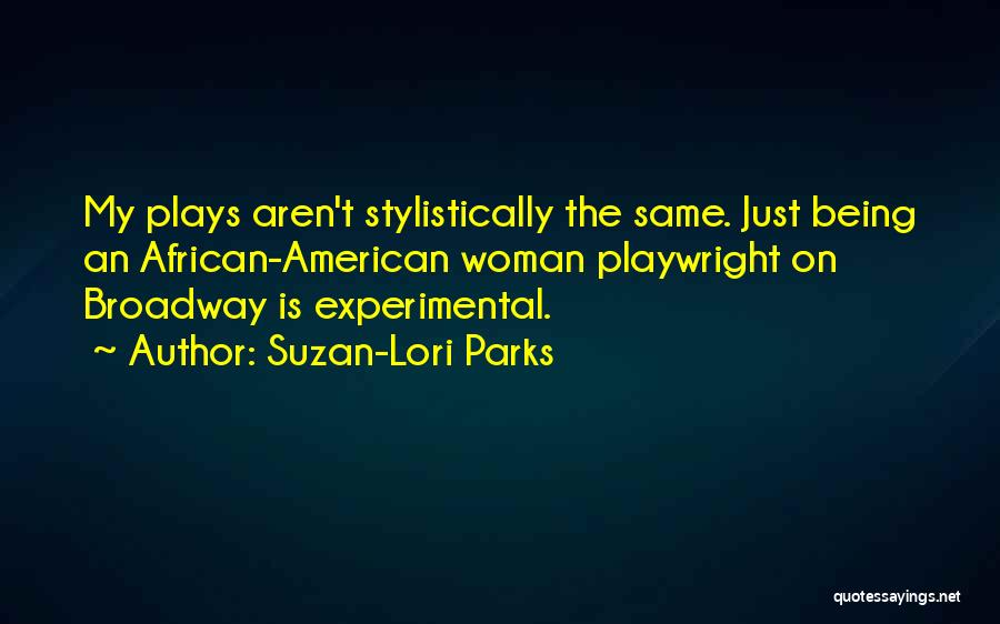 American Playwright Quotes By Suzan-Lori Parks