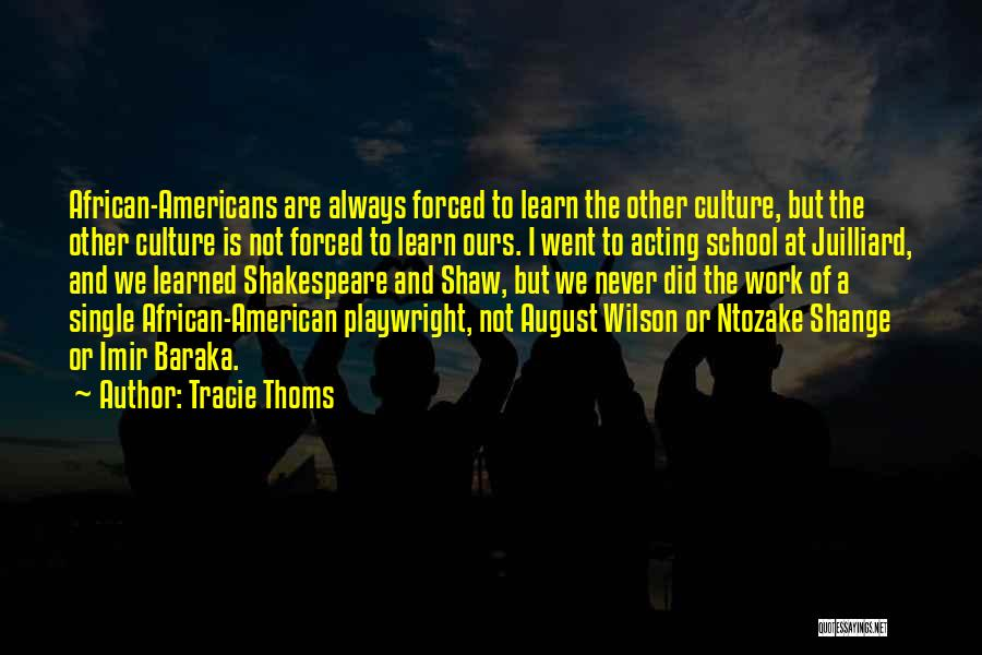 American Playwright Quotes By Tracie Thoms