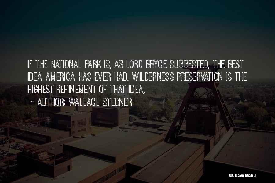America's National Parks Quotes By Wallace Stegner