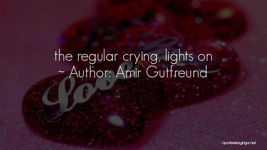 Amir Gutfreund Quotes 618341
