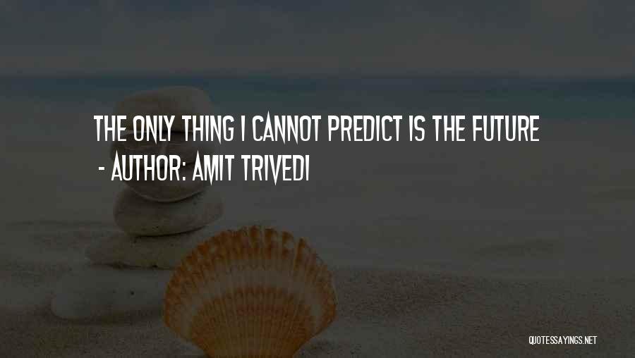 Amit Trivedi Quotes 666866