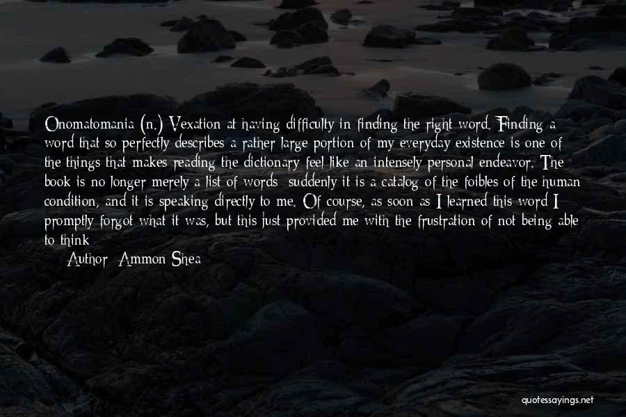 Ammon Shea Quotes 1503226