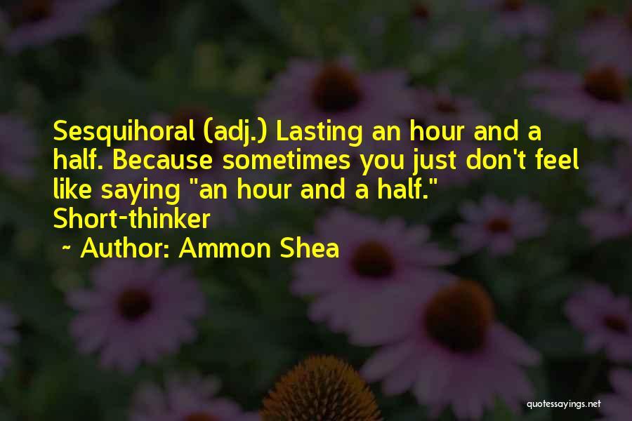 Ammon Shea Quotes 1509851