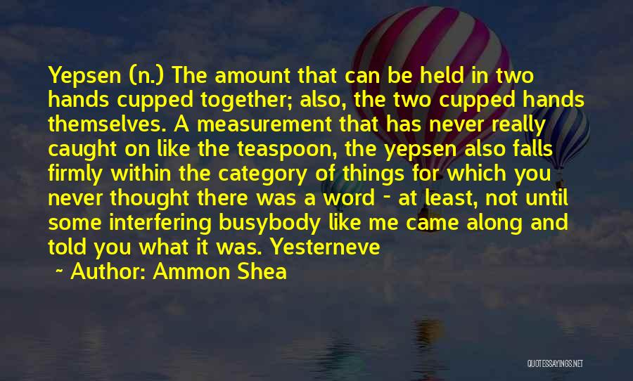 Ammon Shea Quotes 1669613