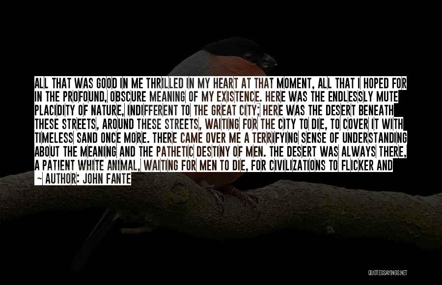 Among The Brave Quotes By John Fante