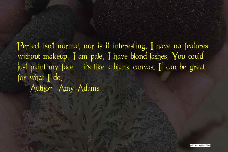 Amy Adams Quotes 1170979
