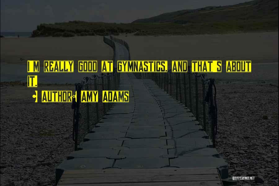 Amy Adams Quotes 1183323