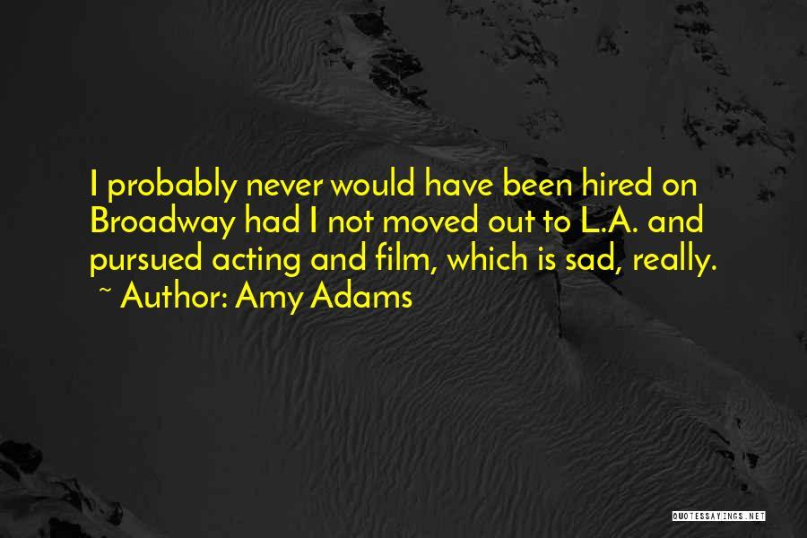 Amy Adams Quotes 1336533