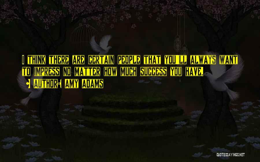 Amy Adams Quotes 1641119