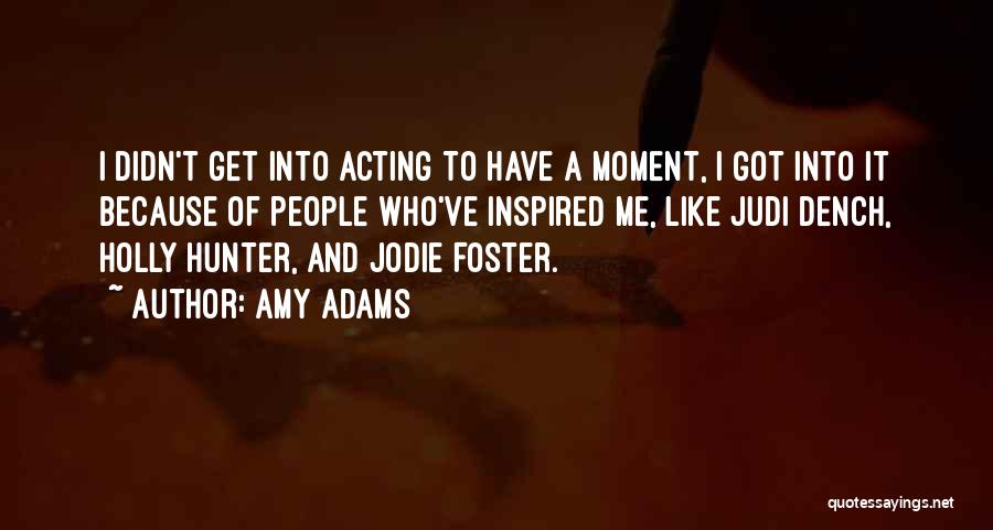 Amy Adams Quotes 988136